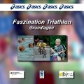 Faszination Triathlon - Grundlagen